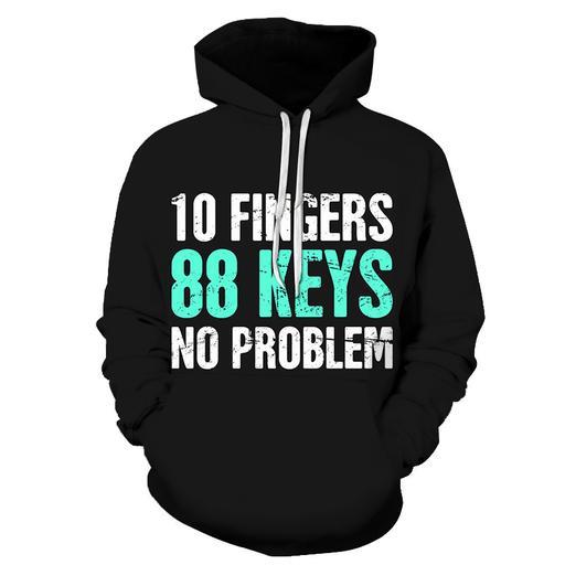 3d 10 Fingers- 88 Keys No Problem - Hoodie- Sweatshirt- Pullover