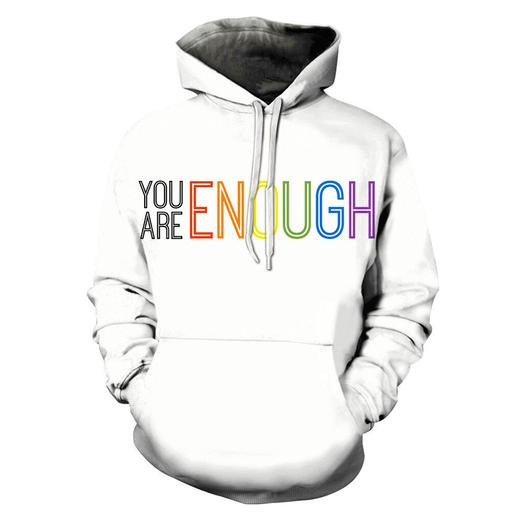 You Are Enough 3d - Sweatshirt- Hoodie- Pullover